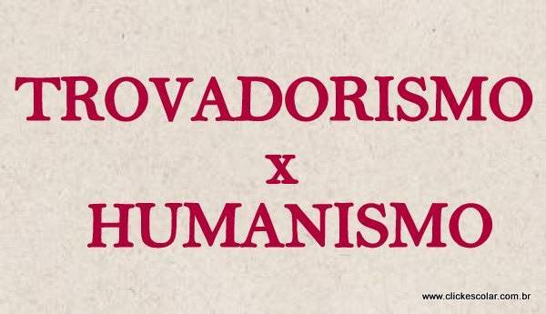 Trovadorismo e Humanismo – Resumo